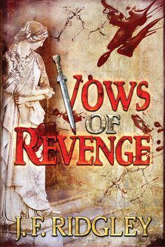 Vows of Revenge - J F Ridgley | Historical |917696733: Vows of Revenge - J F Ridgley | Historical |917696733 #Historical
