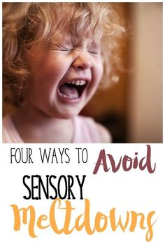 The 4 Easiest Things You Can Do Today To Avoid A Sensory Meltdown. Every parent of a child with SPD needs to read this!