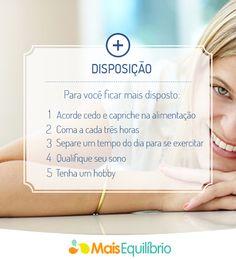 5 dicas para você ter mais disposição no seu dia! http://maisequilibrio.com.br/como-ter-mais-disposicao-no-dia-a-dia-7-1-6-825.html