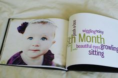 Baby's first year book...love this idea! A photo on one side & what they were doing, liked, etc. that particular month