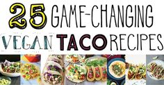 25 Game-Changing Vegan Taco Recipes. Bring on Taco Tuesday! Everything from quick and easy, crispy and chewy, breakfast or dinner, all dairy-free...