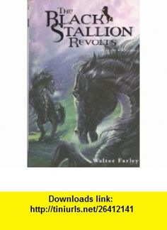 The Black Stallion Revolts (9780394836133) Walter Farley , ISBN-10: 0394836138  , ISBN-13: 978-0394836133 , ASIN: B002J1X686 , tutorials , pdf , ebook , torrent , downloads , rapidshare , filesonic , hotfile , megaupload , fileserve