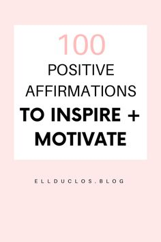 100 Positive Affirmations That Will Change Your Life - EllDuclos