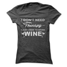 I JUST NEED TO DRINK WINE T Shirt, Hoodie, Sweatshirt