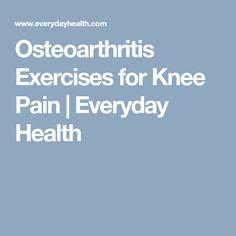 Osteoarthritis Exercises for Knee Pain | Everyday Health