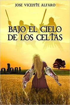 Descargar Bajo el cielo de los celtas de José Vicente Alfaro Kindle, PDF, eBook, Bajo el cielo de los celtas PDF Gratis