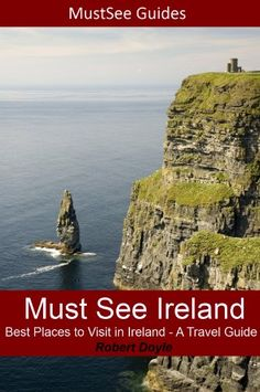 Must See Ireland – Best Places to Visit in Ireland – A Travel Guide is a local's guide to the best places to visit in Ireland.