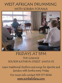 Santa Fe, NM Learn traditional rhythms and songs for djembe and dundun with Master Drummer Soriba every Friday.   Part of a new generation of Guinea artists, Soriba's desire is to share the artistic cultu… Click flyer for more >>