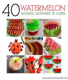 40 Watermelon Recipes, Activities & Crafts / www.seevanessacraft.com