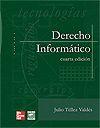 Téllez Valdés, Julio. Derecho Informático [En línea]. 4ª ed. México: Editorial  Mc Graw Hill , 2009. Disponible en Biblioteca Virtual Mc Graw Hill.