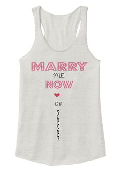 59c3cc0b0c4d9 Marry Me Now ♥ ♥ Or Never Eco Ivory Women s Tank Top Front Me Now