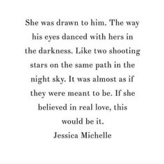 "Soulmate Quotes : ""She was drawn to him. The way his eyes danced with hers in the darkness. L"