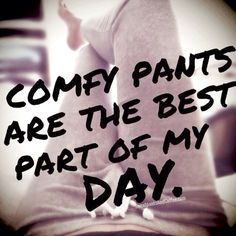 Comfy pants are the best. | Sweatpants Cafe