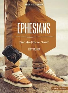 Buy Ephesians: Your Identity in Christ (Teen Bible Study Leader Kit) by Tony Merida in Pack format at Koorong Ephesians 6 1, Bible College, Scripture Reading, Reading Books, Identity In Christ, Bible Knowledge, Christian Life, Christian Quotes, New Testament