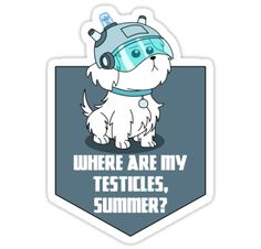 Where are my testicles, Summer? • Also buy this artwork on stickers, apparel, phone cases, and more.