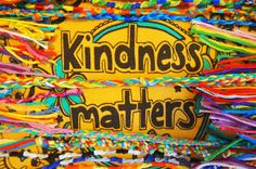 Kindness Matters! :)