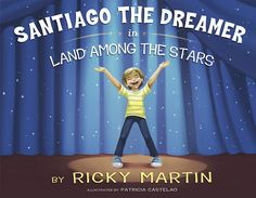Ricky Martin To Release First Children's Book 'Santiago The Dreamer In Land Among The Stars'
