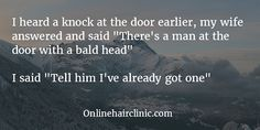 A selection of witty and inspirational hair loss quotes and baldness quotes. Loss Quotes, Bald Heads, Hair Quotes, Hair Transplant, Latest Hairstyles, Get One, Knock Knock, Hair Loss, Hair Inspiration