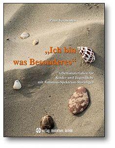 Ich bin was Besonderes: Arbeitsmaterialien für Kinder und Jugendliche mit Autismus-Spektrum-Störungen von Peter Vermeulen http://www.amazon.de/dp/3808004916/ref=cm_sw_r_pi_dp_NYLbxb09KN08D