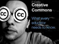 Creative Commons: What every Educator needs to know #copyright #blogging