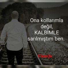 Ona kollarımla değil, kalbimle sarılmıştım ben. - Kahraman Tazeoğlu #sözler #anlamlısözler #güzelsözler #manalısözler #özlüsözler #alıntı #alıntılar #alıntıdır #alıntısözler #şiir