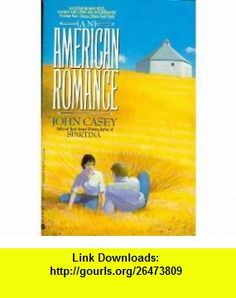 An American Romance (9780380712403) John Casey , ISBN-10: 0380712407  , ISBN-13: 978-0380712403 ,  , tutorials , pdf , ebook , torrent , downloads , rapidshare , filesonic , hotfile , megaupload , fileserve