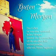 Good Morning.....ich habe eine tolle Leinwand und liebe diese Farbenpracht✌✌✌✌😍 www.doripue.flpg.at www.be-forever.at/doripue  #teamdoripue #teameasyliving #motivation #morning #success #jeswecan #power #onlinebusiness #workfromhome #coffeetime #lovethislive #belove #befree #mylife #myfamily German Quotes, True Words, Good Morning, Sayings, Happy, Milan, Inspiration, Belief Quotes, Pretty Words