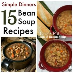 Simple Dinners: 15 Bean Soup Recipes - great for getting extra fiber!