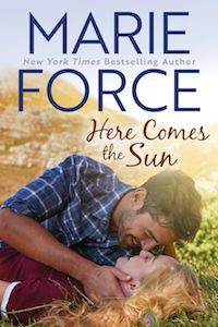Here Comes the Sun (Butler Vermont Series Book by Marie Force (Author) US Green Mountain, Happily Ever After, Believe, Guy, Love Cover, Journey, Electronic, Fictional World, Digital Text