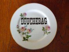 Douchebag hand painted vintage porcelain plate by trixiedelicious