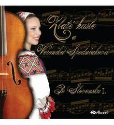 Zlaté husle a Veronika Spodniaková Vynikajúca mladá speváčka a úspešná ľudová hudba s podtitulom: Po Slovensku 1 Violin, Music Instruments, Musical Instruments