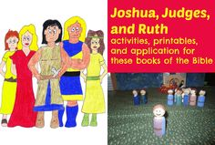 Joshua, Judges, and Ruth, ideas, activities, printables, and application to teach these books of the Bible