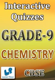 9-CBSE-CHEMISTRY Interactive quizzes & worksheets on Atoms & molecules, Matter around us pure, Matter in our surrounding and Structure of the atom for grade-9 CBSE Chemistry students. Total Questions : 180+ Pattern of questions : Multiple Choice Questions   PRICE :- RS.61.00