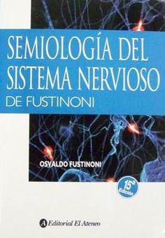 Fustinoni, O. (2014). Semiología  del sistema nervioso. 15a ed. Buenos Aires: El Ateneo
