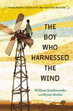 The Hardcover of the The Boy Who Harnessed the Wind: Young Readers Edition by William Kamkwamba, Bryan Mealer, Anna Hymas William Kamkwamba, Wind Movie, Mentor Texts, Science Books, Science Textbook, Growth Mindset, Nonfiction Books, Boys Who, Audio Books