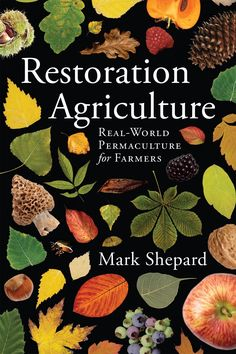 Restoration Agriculture: Mark Shepard: 9781601730350: Amazon.com: Books