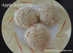 Instant sweet idli recipe using apple. No fermentation required. A perfect recipe for babies and kids