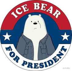 Ice Bear For President poster - Yahoo Image Search Results Ice Bear We Bare Bears, We Bear, We Bare Bears Wallpapers, Cute Wallpapers, Cartoon Stickers, Cute Stickers, Cartoon Network, Bear Wallpaper, Bear Cartoon