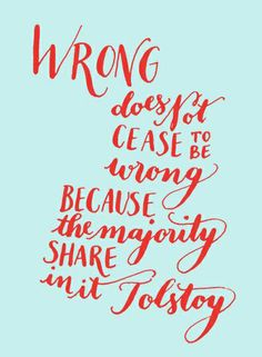Wrong doesn't cease to be wrong...