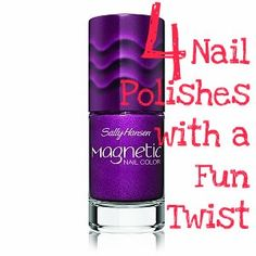 4 Nail Polishes with a Fun Twist...I have the Magnetic polishes and love them!