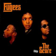 The Score. Lauryn Hill's mic skills shine so brightly it makes this album incredibly radiant -- and Wyclef and Pras round out this hip hop classic.
