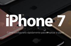 Aprende a configurar tu nuevo dispositivo iPhone 7 o iPhone 7 Plus en el menor tiempo posible como nuevo dispositivo o mediante copia de seguridad.