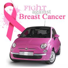 OCTOBER IS BREAST CANCER AWARENESS MONTH! Share this Pink Fiat if you support awareness, testing, and early detection! #BeAware
