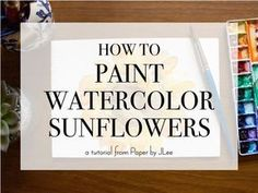 how to paint watercolor sunflowers!