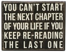 "Onwards and upwards...""You can't start the next chapter of your life if you keep re-reading the last one."" #inspiration #officetrends #quote"