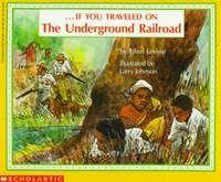 If You Traveled on The Underground Railroad, Ellen Levine