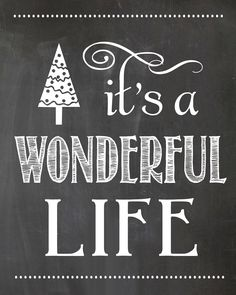 it's a wonderful life chalkboard printable | simplykierste.com