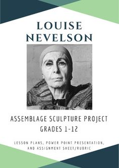 In this lesson, students study the artwork of Louise Nevelson and learn/review some basic terms (assemblage, monochromatic, etc.)