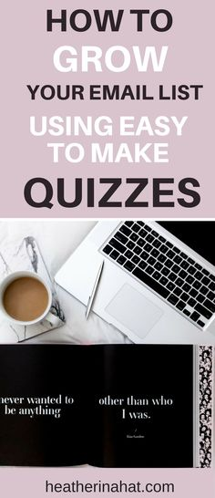 How to Get More Leads to your Blog Using A Quiz | Fun, shareable way to build your email list. Heatherinahat