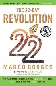 Food list for The 22-Day Revolution (2015) by Marco Borges is a whole-foods, plant-based diet. Eat whole plant foods – vegetables, fruits, grains, legumes, nuts and seeds. Aim for 80-10-10 – 80% unprocessed carbohydrates, 10% fat, 10% protein. Avoid animal products, processed and refined foods, sugars, artificial sweeteners.